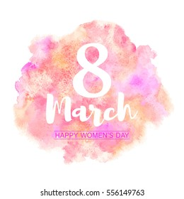 8 March, International Womens Day vector greeting card. Typographic composition with big eight and congratulations. Colorful watercolor stains background, pink, orange, magenta colors.