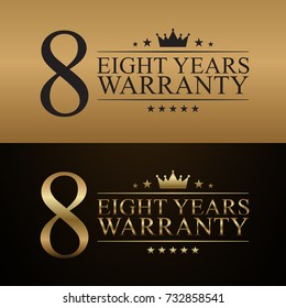 8 Years Warranty background with crown and star on gold and black background. 8th years guarantee Poster, label, badge or brochure template. Vector illustration