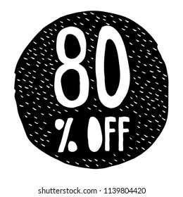 80% OFF Discount. Discount Offer Price Illustration. Hand Drawn Vector Discount Symbol. Black Circle. White Hand Written Text. White Background.