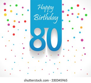 80 years Happy Birthday background or card with colorful confetti with polka dots-vector eps10