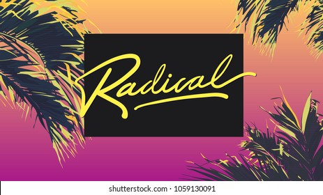 "80's style tropic coconut leaf / beach / paradise template and ""Radical"" typeface design, warm gradient colour background with tv scan line."
