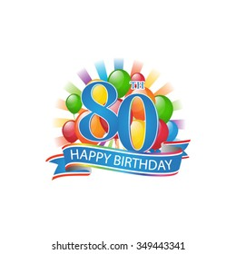 80th Colorful Happy Birthday Logo With Balloons And Burst Of Light