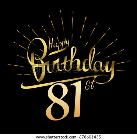 81st Happy Birthday logo. Beautiful greeting card poster with calligraphy Word gold fireworks. Hand