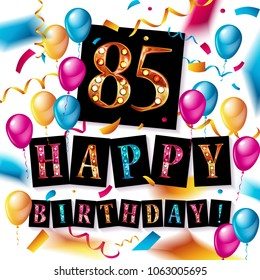 85 Years Anniversary Happy Birthday Joy Celebration Vector Illustration With Brilliant Gold Balloons Delight