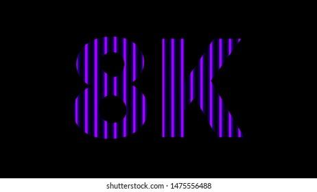 8k alphabet digital neon light purple violet on black, high definition 8k for modern background, 8k resolution of technology screen for backdrop display