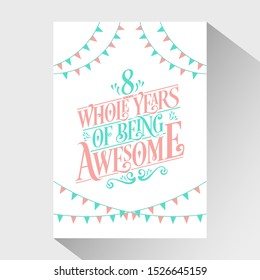"""8th Birthday And 8th Wedding Anniversary Typography Design """"8 Whole Years Of Being Awesome"""""""