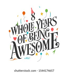 "8th Birthday And 8th Wedding Anniversary Typography Design ""8 Whole Years Of Being Awesome"""