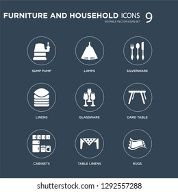 9 icons Set such as Sump Pump, Lamps, Cabinets, Card Table, Glassware, Silverware, Linens, Table Linens modern icons on black background, vector illustration