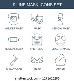 9 mask icons. Trendy mask icons white background. Included line icons such as welder mask, medical thief emot, emoji in blowtorch, cream. icon for web and mobile.