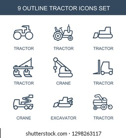 9 tractor icons. Trendy tractor icons white background. Included outline icons such as crane, excavator. tractor icon for web and mobile.