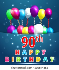 90 Year Happy Birthday Card With Balloons And Ribbons 90th