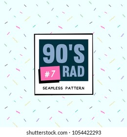 The 90's Rad. 90's style seamless pattern.