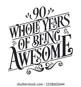 """90th Birthday And Wedding Anniversary Typography Design """"90 Whole Years Of Being Awesome"""""""