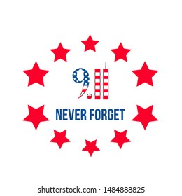 9.11 Never forget lettering with stars isolated on white. Patriot Day vector illustration. Easy to edit template for banner, poster, flyer, postcard, t-shirt, etc.