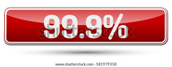 99.9 Percent - Abstract beautiful button with text.