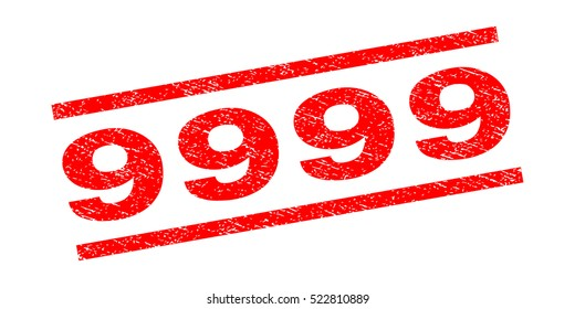 9999 watermark stamp. Text caption between parallel lines with grunge design style. Rubber seal stamp with scratched texture. Vector red color ink imprint on a white background.