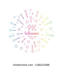 9K followers greeting emblem. Social media symbol with firwork stars decoration in linw art style. Vector label for blog or site design.