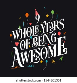 """9th Birthday And 9th Wedding Anniversary Typography Design """"9 Whole Years Of Being Awesome"""""""