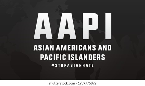 AAPI asian americans and pacific islanders stop asian hate modern banner, sign, design concept, social media post with white text on a dark background.