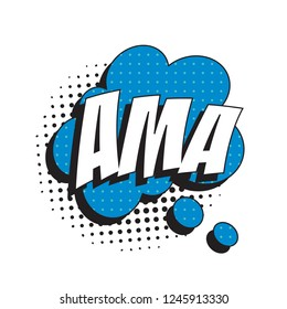 abbreviation ama (ask me anything) in retro comic speech bubble with halftone dotted shadow on white background. vintage catoon vector illustration easy to edit and customize. eps10