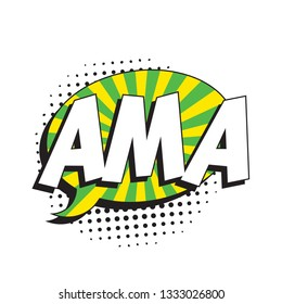 abbreviation ama (ask me anything) in retro comic speech bubble with halftone dotted shadow on white background. vintage cartoon vector illustration easy to edit and customize. eps10