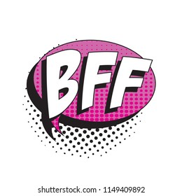 abbreviation bff (best friends forever) in retro comic speech bubble with halftone dotted shadow