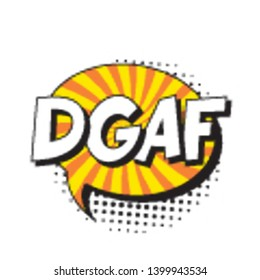 abbreviation DGAF (don't give a fuck) in retro comic speech bubble with halftone dotted shadow on white background. vector vintage pop art illustration easy to edit and customize. eps 10