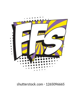 abbreviation ffs (for fuck's sake) in retro comic speech bubble with halftone dotted shadow on white background. vintage pop art illustration easy to edit and customize. eps 10