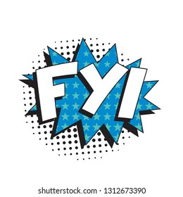 abbreviation fyi (for your information) in retro comic speech bubble with halftone dotted shadow on white background. vector vintage pop art illustration easy to edit and customize. eps 10