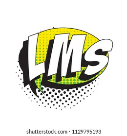 abbreviation lms (like my status) in retro comic speech bubble with halftone dotted shadow