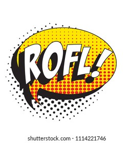 abbreviation rofl (rolling on the floor laughing) in retro comic speech bubble with halftone dotted shadow