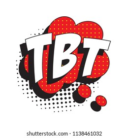 abbreviation tbt (throwback thursday) in retro comic speech bubble with halftone dotted shadow
