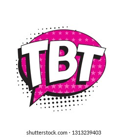 abbreviation tbt (throwback thursday) in retro comic speech bubble with halftone dotted shadow on white background. vector vintage pop art illustration easy to edit and customize. eps 10