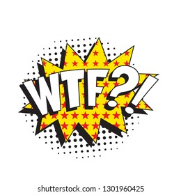 abbreviation wtf (what the fuck) in retro comic speech bubble with halftone dotted shadow on white background. vector vintage pop art illustration easy to edit and customize. eps 10