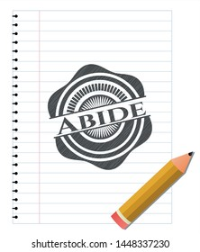 Abide emblem draw with pencil effect. Vector Illustration. Detailed.