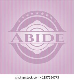 Abide pink emblem. Retro