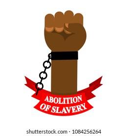 Abolition of slavery. Arm slave with broken shackles. Broken chain.