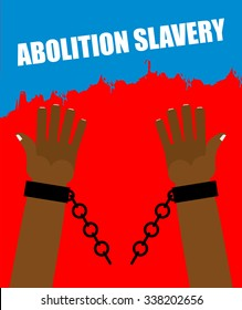 Abolition of slavery. Arm slave with broken shackles. Broken chain. Amid blood of slaves.