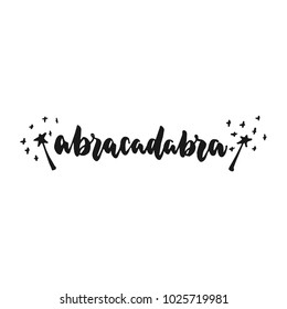 Abracadabra - hand drawn lettering phrase isolated on the white background. Fun brush ink inscription for photo overlays, greeting card or print, poster design