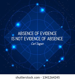 Absence Of Evidence Is Not Evidence Of Absence. Science quote on space geometric background with stars and abstract ornament
