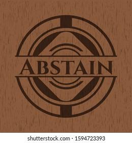 Abstain realistic wood emblem. Vector Illustration.