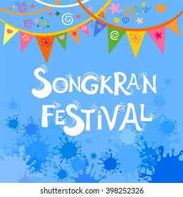 Abstract background Songkran Festival: The Water Splash Festival. Greeting card. Celebration blue background with colorfull flags and place for your text. Vector Illustration
