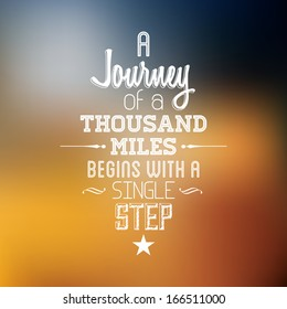 "Abstract Background with typographical quote ""A Journey of a thousand miles begins with a single step"", vector design."