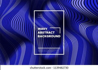 Abstract Background with Waves. Trendy Cover with Distorted Blue Stripes. 3d and Movement Effect. Vector Wavy Lines with Optical Illusion, Flow. Waves Abstract for Web Design, Placard, Posters, Layout