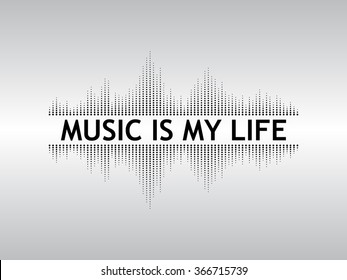 "Abstract black background sound waves with the text ""Music is my live""."
