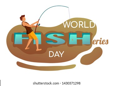 Abstract Card design for World Fisheries Day. Young man standing with fishing rod.  Vector illustration for poster, banner, postcard.