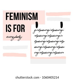 Abstract creative feminism collage, handwritten text girl power on white sticker background and Feminism is for everybody modern calligraphy quote. Feminist conceptual poster vector illustration.