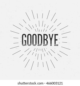Abstract creative vector design layout with text - goodbye. Vintage concept background, art template, retro elements, logo, labels, layout, badge, old banner, card. Hand made typography word.