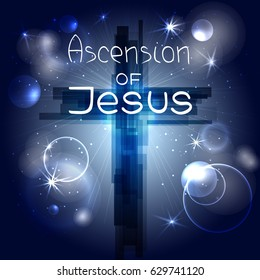 Abstract cross with rays, stars and particles. Ascension of Jesus.  Bible lettering.  Brush calligraphy.  Words about God. Vector design. Night sky, space.