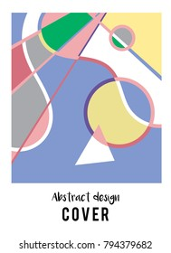 ABSTRACT DESIGN COVER TEMPLATE. COLORED GEOMETRIC  ILLUSTRATION FOR FLYER, COVER, FRONT PAGE, BROCHURE VECTOR